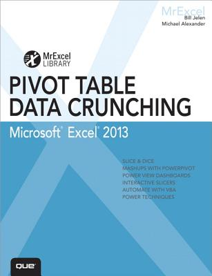 Excel 2013 Pivot Table Data Crunching By Jelen, Bill/ Alexander, Michael