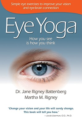 Eye Yoga By Battenberg, Jane Rigney, Dr./ Rigney, Martha M.